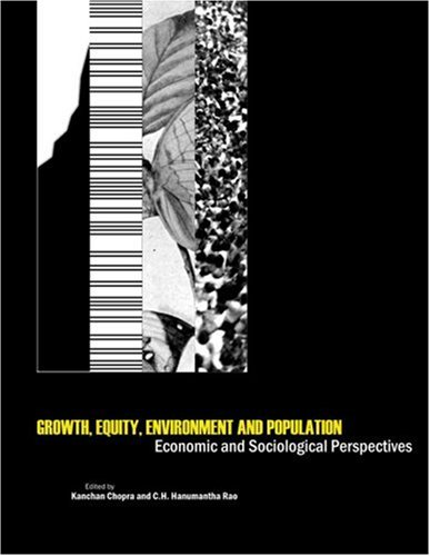 Growth, Equity, Environment and Population: Economic and Sociological Perspectives: Kanchan Chopra ...