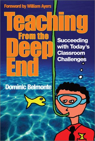 9780761938484: Teaching From the Deep End: Succeeding With Today′s Classroom Challenges