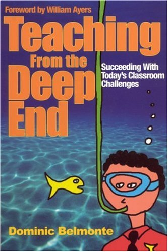 9780761938491: Teaching From the Deep End: Succeeding With Today′s Classroom Challenges