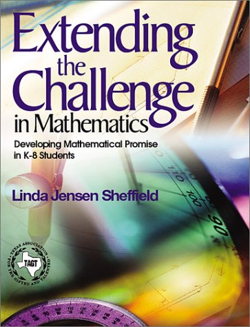Extending the Challenge in Mathematics : Developing Mathematical Promise in K-8 Students: Sheffield...