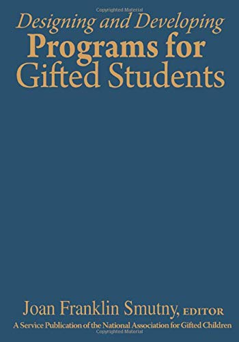 9780761938538: Designing and Developing Programs for Gifted Students