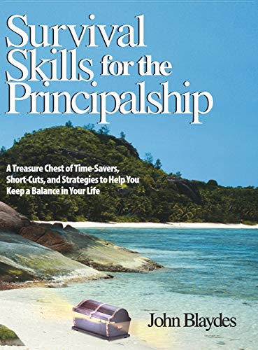 9780761938606: Survival Skills for the Principalship: A Treasure Chest of Time-Savers, Short-Cuts, and Strategies to Help You Keep a Balance in Your Life