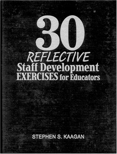 9780761938842: 30 Reflective Staff Development Exercises for Educators