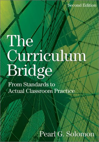 9780761939054: The Curriculum Bridge: From Standards to Actual Classroom Practice