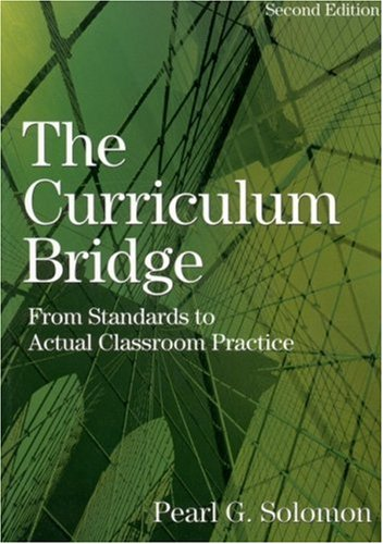 9780761939061: The Curriculum Bridge: From Standards to Actual Classroom Practice