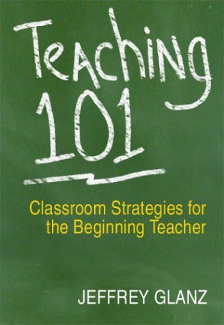 9780761939160: Teaching 101: Classroom Strategies for the Beginning Teacher