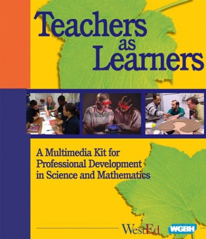 Teachers as Learners: A Multimedia Kit for Professional Development in Science and Mathematics (...