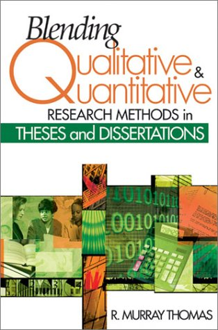 9780761939313: Blending Qualitative and Quantitative Research Methods in Theses and Dissertations