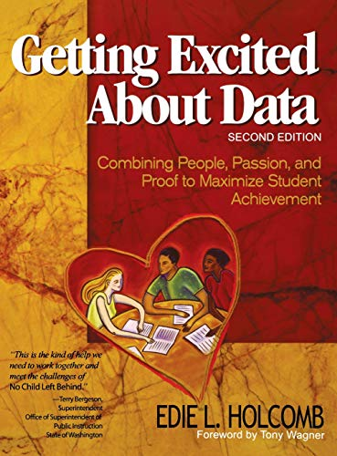 9780761939580: Getting Excited About Data: Combining People, Passion, and Proof to Maximize Student Achievement