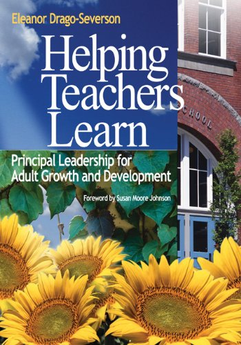 9780761939665: Helping Teachers Learn: Principal Leadership for Adult Growth and Development