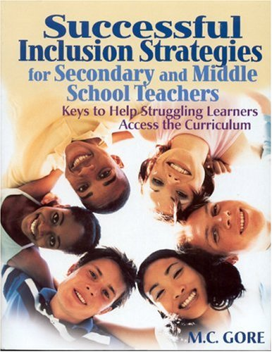9780761939733: Successful Inclusion Strategies for Secondary and Middle School Teachers: Keys to Help Struggling Learners Access the Curriculum