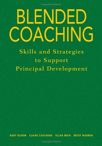 9780761939764: Blended Coaching: Skills and Strategies to Support Principal Development