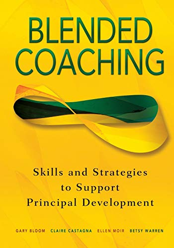 9780761939771: Blended Coaching: Skills and Strategies to Support Principal Development