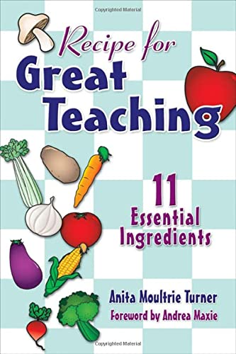 9780761939979: Recipe for Great Teaching: 11 Essential Ingredients