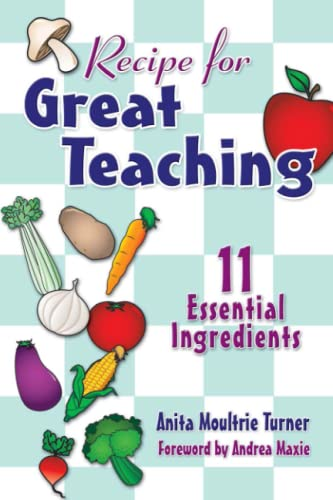 9780761939986: Recipe for Great Teaching: 11 Essential Ingredients
