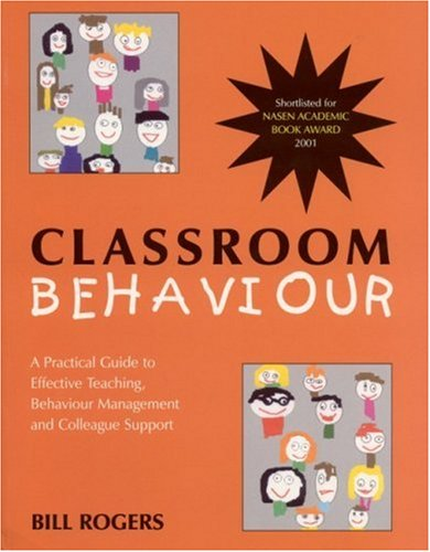 9780761940173: Classroom Behaviour: A Practical Guide to Effective Teaching, Behaviour Management and Colleague Support (PCP Professional Series)