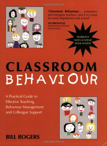 9780761940180: Classroom Behaviour: A Practical Guide to Effective Teaching, Behaviour Management and Colleague Support (PCP Professional)