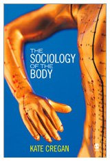 9780761940234: The Sociology of the Body: Mapping the Abstraction of Embodiment