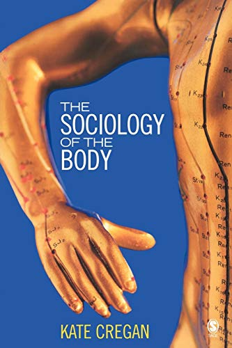 9780761940241: The Sociology of the Body: Mapping the Abstraction of Embodiment
