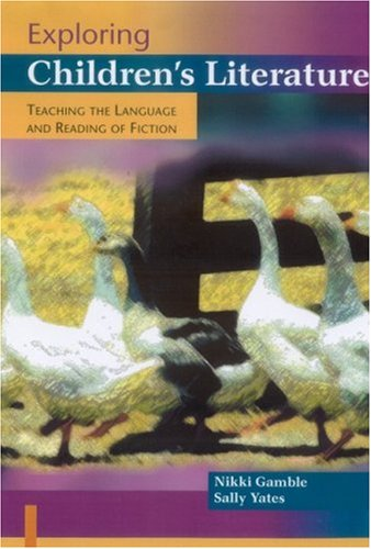 9780761940456: Exploring Children′s Literature: Teaching the Language and Reading of Fiction (Paul Chapman Publishing Title)