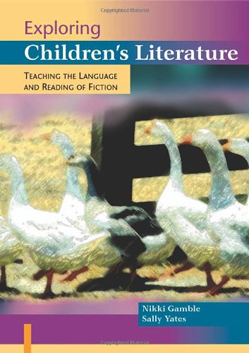 9780761940463: Exploring Children′s Literature: Teaching the Language and Reading of Fiction (Paul Chapman Publishing Title)