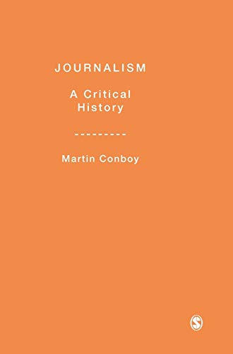 9780761940999: Journalism: A Critical History