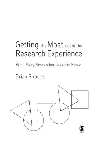 9780761941194: Getting the Most Out of the Research Experience: What Every Researcher Needs to Know