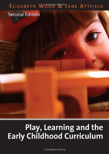 9780761941743: Play, Learning and the Early Childhood Curriculum Second Edition