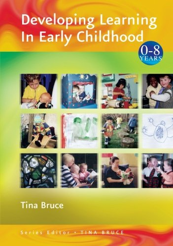 Developing Learning in Early Childhood (Zero to Eight) (9780761941767) by Bruce, Tina