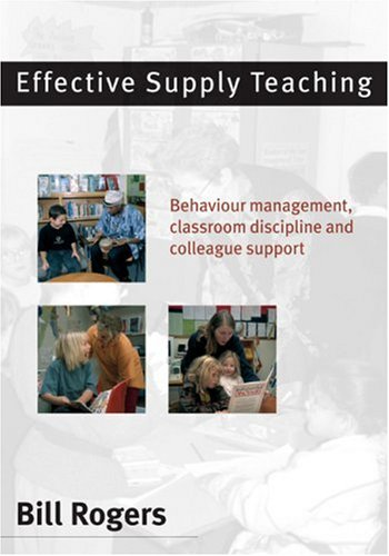 9780761942276: Effective Supply Teaching: Behaviour Management, Classroom Discipline and Colleague Support