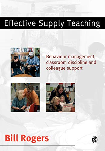 9780761942283: Effective Supply Teaching: Behaviour Management, Classroom Discipline and Colleague Support