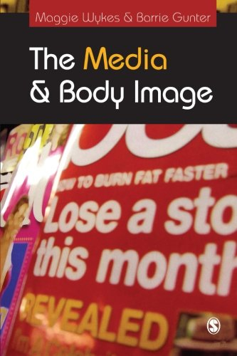9780761942481: The Media and Body Image: If Looks Could Kill