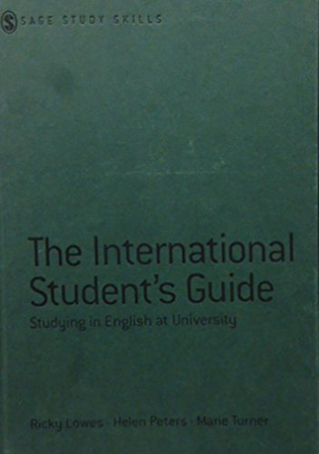 The International Student′s Guide: Studying in English at University (SAGE Study Skills Series) (9780761942528) by Ricki Lowes; Helen Peters; Marie Stephenson