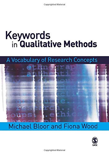 Keywords in Qualitative Methods: A Vocabulary of Research Concepts (0761943315) by Bloor, Michael; Wood, Fiona