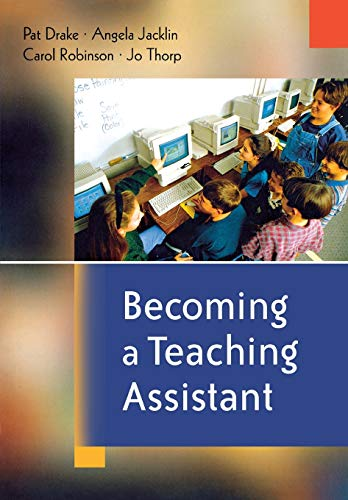 Becoming a Teaching Assistant: A Guide for Teaching Assistants and Those Working With Them: Pat ...