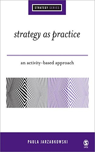 9780761944379: Strategy as Practice: An Activity Based Approach (SAGE Strategy series)