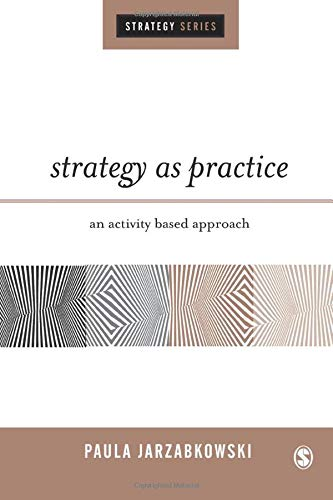 9780761944386: Strategy as Practice: An Activity Based Approach (SAGE Strategy series)