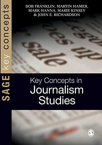 Key Concepts in Journalism Studies (SAGE Key: Franklin, Bob, Hamer,