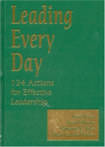 Leading Every Day: 124 Actions for Effective: Joyce S. Kaser;