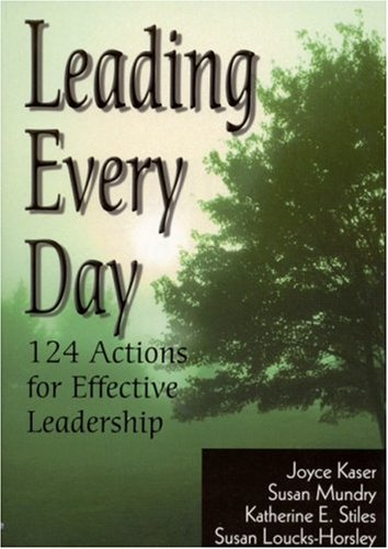 Leading Every Day: 124 Actions for Effective: Joyce S. Kaser,
