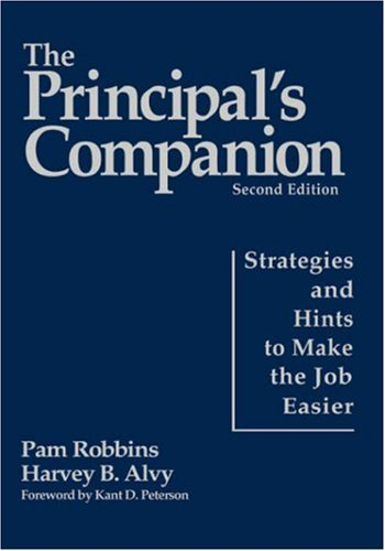 The Principal's Companion: Strategies and Hints to Make the Job Easier: Robbins, Pamela M., ...