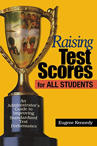 Raising Test Scores for All Students: An: Eugene Kennedy