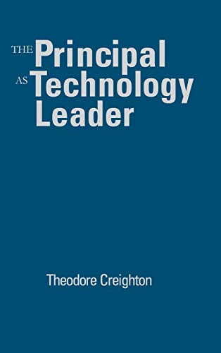 9780761945413: The Principal as Technology Leader
