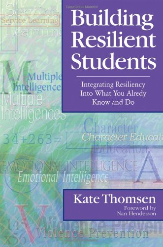 9780761945437: Building Resilient Students: Integrating Resiliency Into What You Already Know and Do
