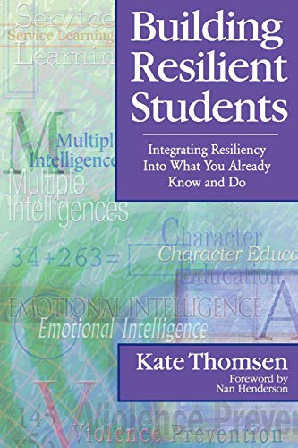 9780761945444: Building Resilient Students: Integrating Resiliency Into What You Already Know and Do