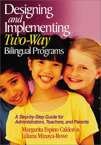9780761945659: Designing and Implementing Two-Way Bilingual Programs: A Step-by-Step Guide for Administrators, Teachers, and Parents