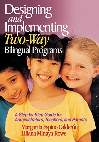 9780761945666: Designing and Implementing Two-Way Bilingual Programs: A Step-by-Step Guide for Administrators, Teachers, and Parents
