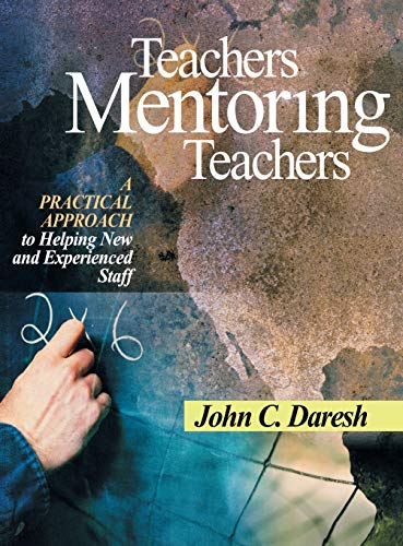 9780761945758: Teachers Mentoring Teachers: A Practical Approach to Helping New and Experienced Staff