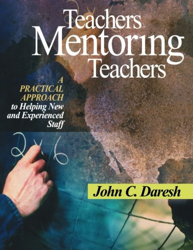 9780761945765: Teachers Mentoring Teachers: A Practical Approach to Helping New and Experienced Staff