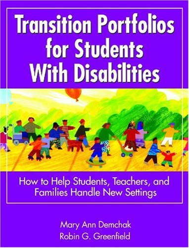 9780761945833: Transition Portfolios for Students With Disabilities: How to Help Students, Teachers, and Families Handle New Settings